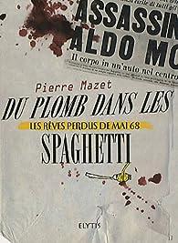 Du plomb dans les spaghettis tome 2 par Pierre Mazet