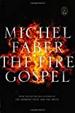 The Fire Gospel, Michel Faber, 1847672787