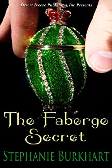 The Faberge Secret by [Burkhart, Stephanie]