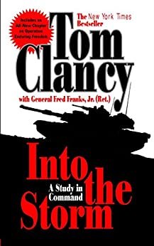 Into the Storm: A Study in Command - Tom Clancy, Fred ...