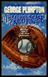 The Curious Case of Sidd Finch, George Plimpton, 1557730644