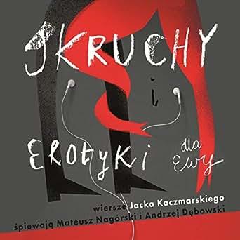 Skruchy I Erotyki Dla Ewy By Mateusz Nagórski Andrzej