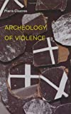 Archeology of Violence (Semiotext(e) / Foreign Agents)