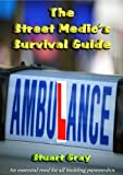 img - for The Street Medic's Survival Guide book / textbook / text book