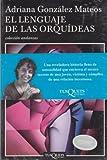 img - for El lenguaje de las orquideas (Spanish Edition) book / textbook / text book