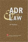ADR and the Law - 21st Edition, American Arbitration Association, 1929446977