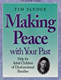 Making Peace with Your Past, Tim Sledge, 0805499865