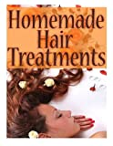 Homemade Hair Treatments: The Ultimate Guide