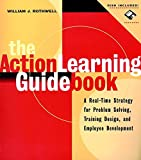 The Action Learning Guidebook: A Real-Time Strategy for Problem Solving, Training Design, and Employee Development (with 3.5 Diskette)