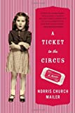 A Ticket to the Circus: A Memoir offers