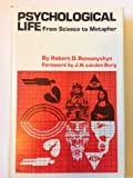 Psychological Life : From Science to Metaphor, Romanyshyn, Robert D., 0292764731