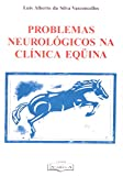 img - for Problemas Neurol gicos na Cl nica Equina (Em Portuguese do Brasil) book / textbook / text book