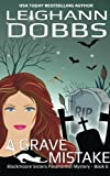 A Grave Mistake (Blackmoore Sisters Cozy Mystery Series) (Volume 6) by  Leighann Dobbs in stock, buy online here