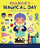 Frankie's Magical Day: A First Book of Whimsical Words