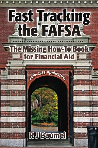 Fast Tracking the FAFSA: The Missing How-To Book for Financial Aid 2014-2015 Application (Volume 2)