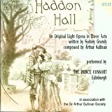 Sullivan: Haddon Hall - Light Opera in Three Acts