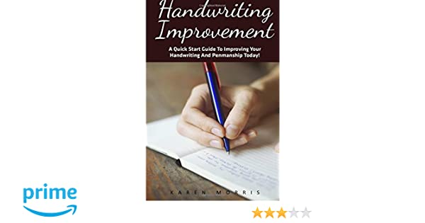 Handwriting Improvement: A Quick Start Guide To Improving Your ...