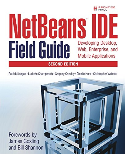 NetBeans¿ IDE Field Guide: Developing Desktop, Web, Enterprise, and Mobile Applications (2nd Edition) - Ide Field Guide