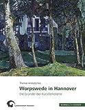Worpswede in Hannover : Die Grunder der Kunstlerkolonie, Andratschke, Thomas and Landesmuseum Hannover, Landesmuseum, 3795427525