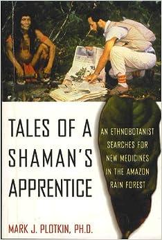 Amazon.com: Tales of a Shaman's Apprentice: An Ethnobotanist ...