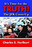 It's Time for the Truth!, Charles Hurlburt, 1455619817
