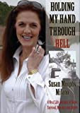 Holding My Hand Through Hell, Susan Murphy-MIlano, 1888160675