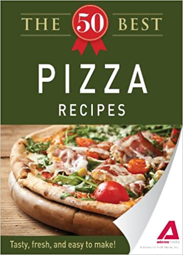 Download the 50 best pizza recipes by adams media pdf kulhu download the 50 best pizza recipes by adams media pdf forumfinder Choice Image