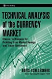 img - for Technical Analysis of the Currency Market: Classic Techniques for Profiting from Market Swings and Trader Sentiment (Wiley Trading) by Boris Schlossberg (28-Mar-2006) Hardcover book / textbook / text book