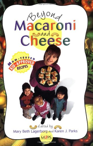 Beyond Macaroni and Cheese - Mary Beth Lagerborg; Karen Parks