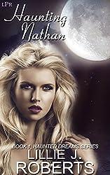 Haunting Nathan: Book 1, Haunted Dreams Series