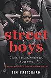 Street Boys: 7 Kids. 1 Estate. No Way Out. A True Story.