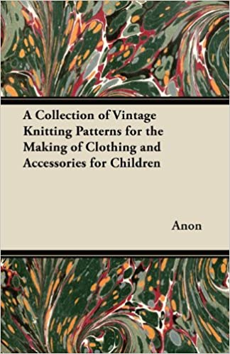 A Collection Of Vintage Knitting Patterns For The Making Of Clothing