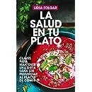 La salud en tu plato (Spanish Edition)