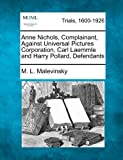 Anne Nichols, Complainant, Against Universal Pictures Corporation, Carl Laemmle and Harry Pollard, Defendants by M. L. Malevinsky (2012-02-14)