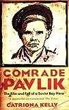 Comrade Pavlik, Catriona Kelly, 1862078459