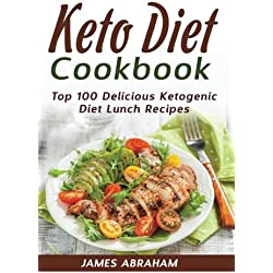Keto Diet Cookbook: Top 100 Delicious Ketogenic Diet Lunch Recipes (Volume 2)