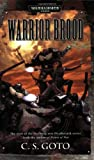 Warrior Brood, C. S. Goto, 1844162346