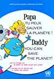 Daddy You Can Save the Planet! A Colouring Book for Kids Who Want to Educate Their Parents, United Nations, 9210001575