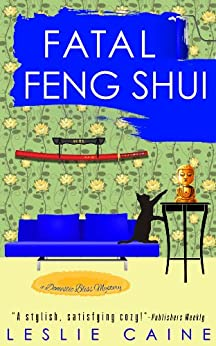 Fatal Feng Shui (A Domestic Bliss Mystery series Book 5) by [Caine, Leslie]