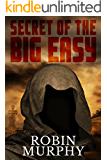 Secret of the Big Easy: A Psychic Suspense Mystery (Marie Bartek and the SIPS Team Book 2)