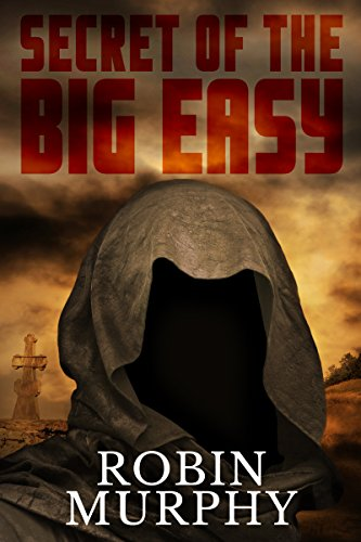 Book: Secret of The Big Easy by Robin Marie Murphy
