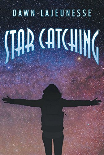 Star Catching by [Lajeunesse, Dawn]