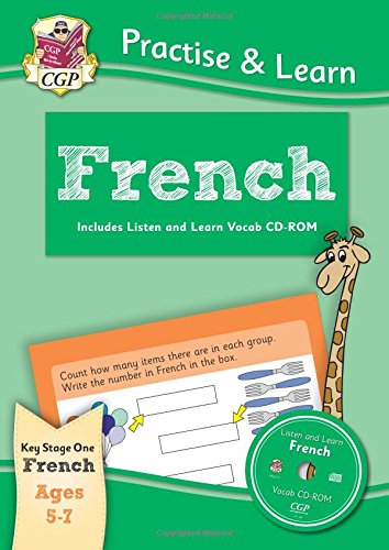 Read Online New Curriculum Practise & Learn: French for Ages 5-7 - with Vocab CD-ROM PDF
