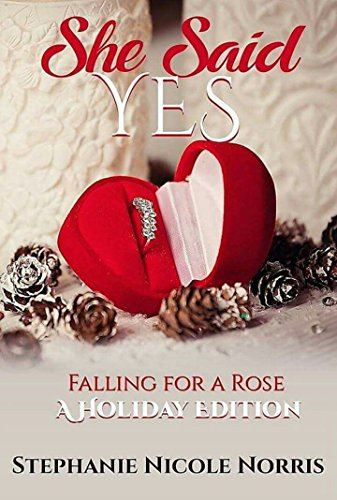 (She Said Yes (Falling For A Rose Book 6))