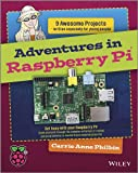 Adventures In Raspberry Pi (Adventures In ...)