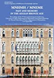 Mnhmh / Mneme. Past and Memory in the Aegean Bronze Age: Proceedings of the 17th International Aegean Conference, University of Udine, Department of ... of Humanities, 17-21 April 2018 (Aegaeum)