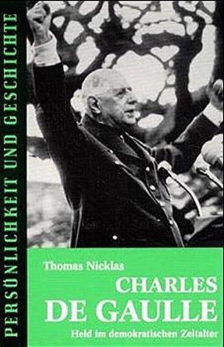 Charles de Gaulle: Held im demokratischen Zeitalter (Persönlichkeit und Geschichte)