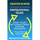 Heaven is Now: Inspirational Talks: Eight Talks Including Three for the Holidays