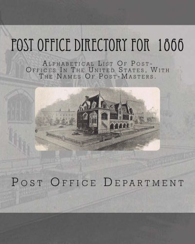 Post-Office Directory For 1866: Alphabetical List Of Post-Offices In The United States, With The Names Of - Usps Canada