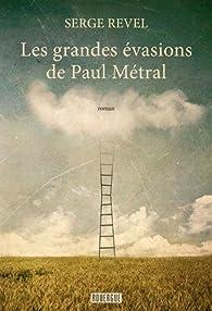 Les grandes évasions de Paul Metral par Serge Revel (II)